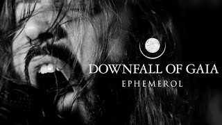 DOWNFALL OF GAIA - Ephemerol