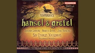Hansel und Gretel (Sung in English) : Act I: Down with the dumps, out with the grumps (Gretel,...