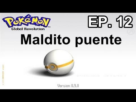Pokemon Global Revolution Ep.12: Maldito puente