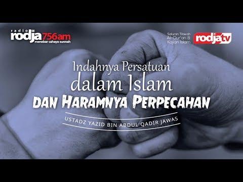 Ceramah Agama Islam: Indahnya Persatuan dalam Islam dan Haramnya Perpecahan (Ustadz Yazid Jawas)