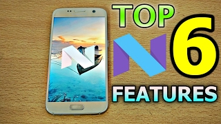 Samsung Galaxy S7 OFFICIAL Android 7.0 Nougat TOP 6 FEATURES! (4K)