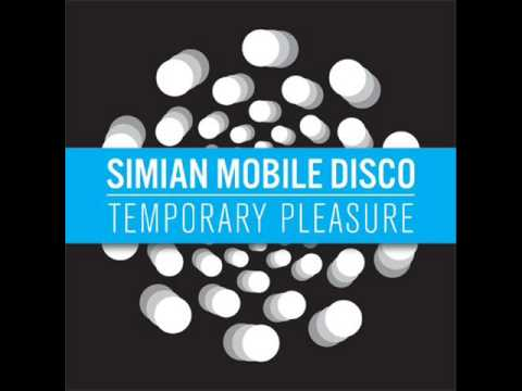 Off The Map ft Jamie Lidell - Simian Mobile Disco