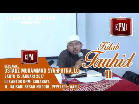 Kitab Tauhid II - Ustadz Muhammad Syahputra, Lc