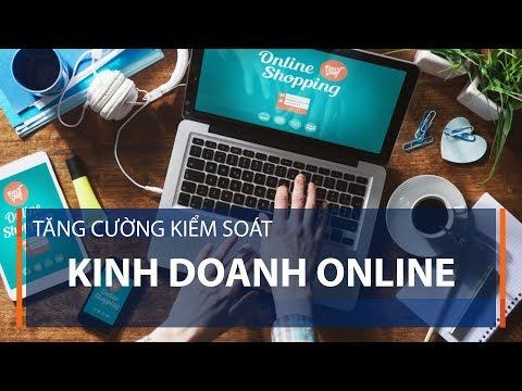 Tăng cường kiểm soát kinh doanh online   VTC1