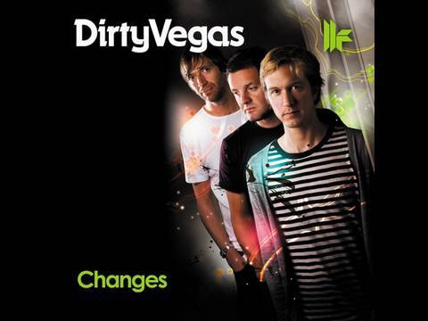 Official - Dirty Vegas - &#039;Changes&#039; (The D.Ramirez Squeezebox Remix)
