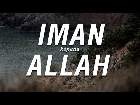 Iman Kepada Allah Subhanahu Wa ta'ala - Ustadz Khairullah Anwar Luthfi, Lc