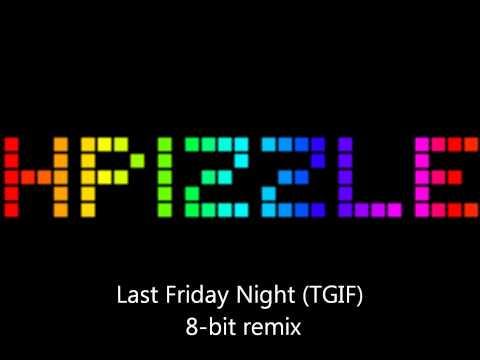 Last Friday Night (TGIF) 8-bit remix