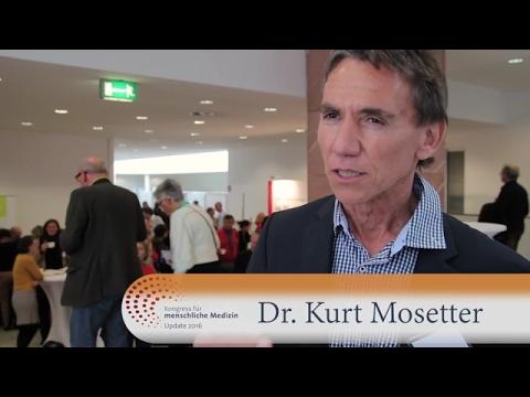 Kurt Mosetter - Kongress für Menschliche Medizin - Update 2016