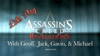 Let's Play Assassin's Creed Revelations With Geoff, Gavin, Michael, & Jack