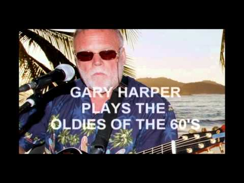 GARY HARPER PLAYS THE OLDIES OF THE 60S SOLO