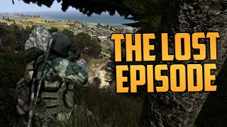 THE LOST EPISODE (DayZ Standalone)