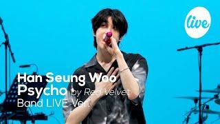 "Download [4K]한승우(Han Seung Woo)의 ""Psycho(by 레드벨벳)"" Band LIVE Ver.│사이코 컨셉 소원 제대로 풀고 간 우야[it's KPOP LIVE 잇츠라이브] Mp3/Mp4"