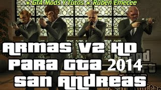 Descargar E Instalar Pack De Armas HD V2  Para Gta San Andreas 2014 HD