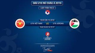 TRỰC TIẾP | U19 VIỆT NAM vs U19 JORDAN | VÒNG LOẠI U19 NỮ CHÂU Á | VFF Channel