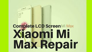 Xiaomi Mi Max Repair Parts | Replacement LCD Screen | Cellspare