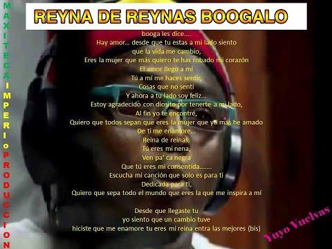 Reyna De Reynas Boogalo Original
