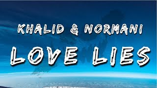 Download Lagu Khalid & Normani - Love Lies (Lyrics / Lyric Video) Gratis STAFABAND