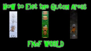 FNAF World - How to Exit the Glitch Area/Overworld Flipside - Simple Answers