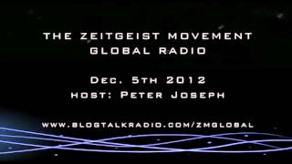 TZM Global Radio Show | Dec 5th 2012 | Host Peter Joseph [ The Zeitgeist Movement ]