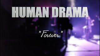 "HUMAN DRAMA ""Forever"" LIVE MEXICO CITY"