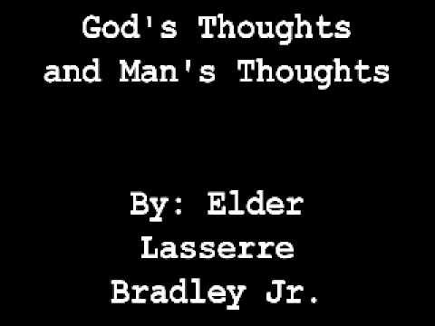 Lasserre Bradley Jr. - God's Thoughts and Man's Thoughts (2 of 6)