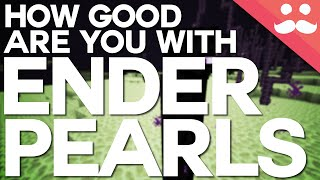 How Good Are You With Ender Pearls?