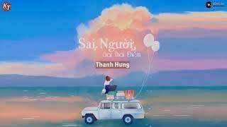 Sai Người Sai Thời Điểm - Thanh Hưng | MV Lyrics HD