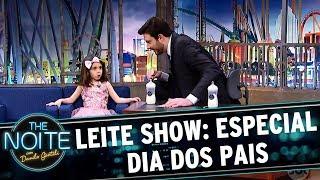 Leite Show: Especial dia dos pais | The Noite (14/08/17)