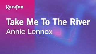 Watch Annie Lennox Take Me To The River video