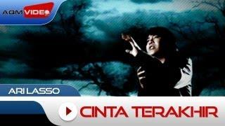 Ari Lasso - Cinta Terakhir | Official Video