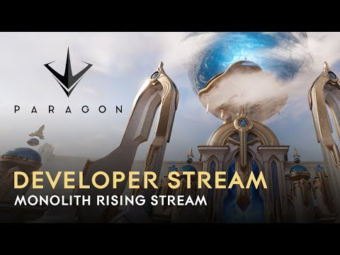 Paragon Developer Stream - Monolith Rising