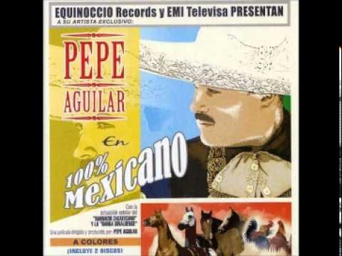 100% Mexicano Lyrics & Tabs by Pepe Aguilar