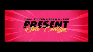 TOPIC & JUAN MAGAN & LENA - SOLÓ CONTIGO (OFFICIAL LYRIC VIDEO)