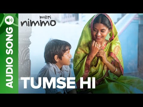 Tumse Hi - Full Audio Song | Meri Nimmo Movie 2018 | Anjali Patil | Javed Ali | Aanand L. Rai