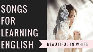 English Songs to Learn English | Westlife -- Beautiful in White | Advanced English Lessons
