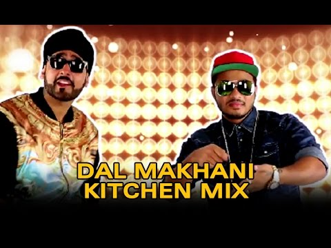 Dal Makhani | Kitchen Mix | Ft. Manj, Raftaar - Dr. Cabbie