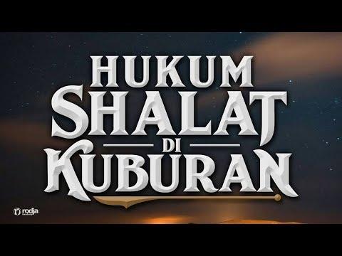 Hukum Shalat Di Kuburan | Ustadz Abu Haidar As-Sundawy