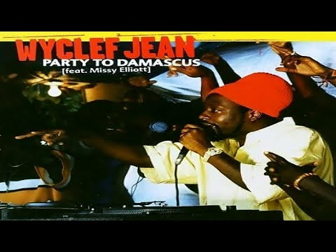 Wyclef Jean - Party to Damascus Remix