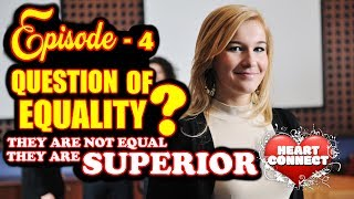 """Motivation Series : """"Heart Connect"""" : Episode - 4 (Question of equality?)"""