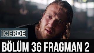 İçerde  - İçerde 36. Bölüm 2. Fragman