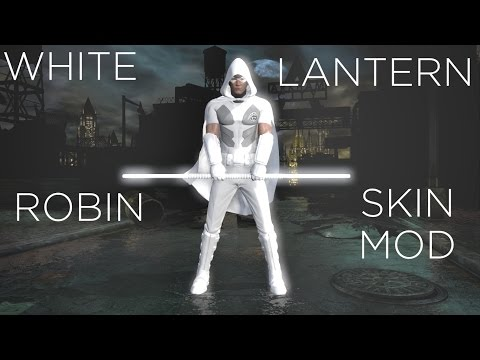 Batman: Arkham City - White Lantern Robin Mod