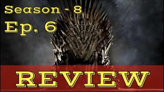 Game of Thrones Season 8 - Ep. 6 FINAL REVIEW