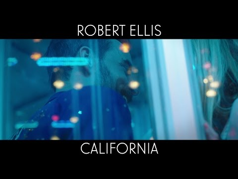 "Robert Ellis - ""California"" [Official Video]"