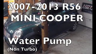 How to Replace MINI Cooper Water Pump 2007-2013 R56 Non-Turbo