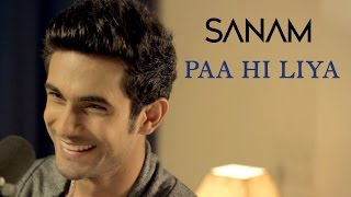 Sanam - Paa Hi Liya