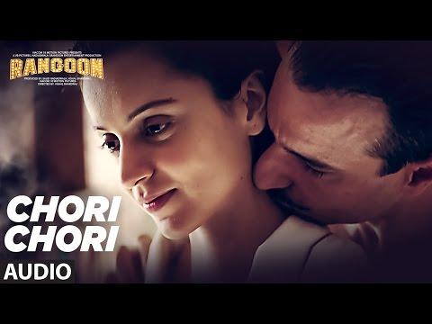 Chori Chori Full Audio Song   Rangoon   Saif Ali Khan, Kangana Ranaut, Shahid Kapoor   T-Series