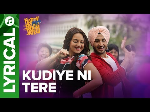 Kudiye Ni Tere | Lyrical Song | Happy Phirr Bhag Jayegi | Sonakshi, Jimmy, Jassie