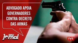 Advogado apoia governadores contra decreto das armas
