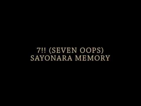 7!! (seven Oops) -  Sayonara Memory (Ending Naruto Shipuden) Lyric