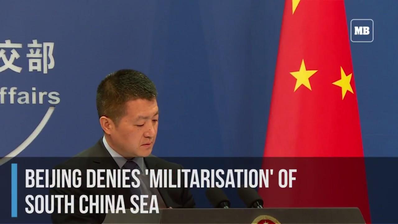 Beijing denies 'militarisation' of South China Sea